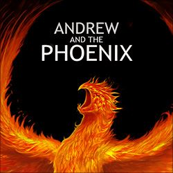 Andrew and the Phoenix